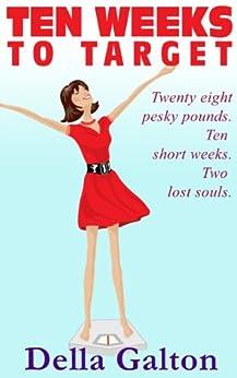 Ten Weeks To Target (Della Galton Novellas Book 1) by [Galton, Della]