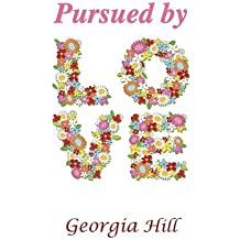 Pursued by Love by Georgia Hill (2009-12-01)