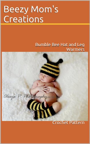 Bumble Bee Hat and Leg Warmers (Crochet Pattern) (English Edition) (Warmers Bumble Bee Leg)