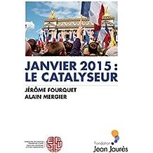 Janvier 2015 : Le Catalyseur
