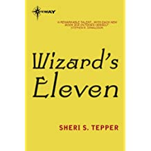 Wizard's Eleven (Land of the True Game Book 3)