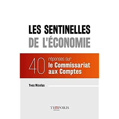 Les sentinelles de l'économie : 40 réponses sur le commissariat aux comptes