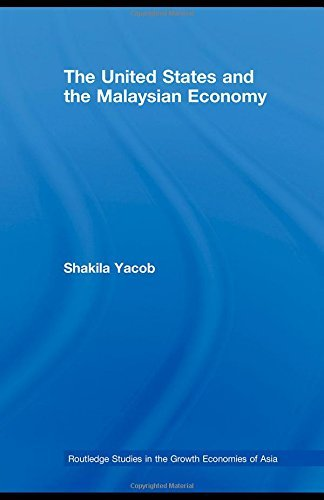 The United States and the Malaysian Economy (Routledge Studies in...