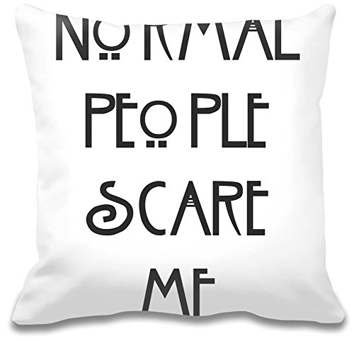 Normal People Scare Me Coussin