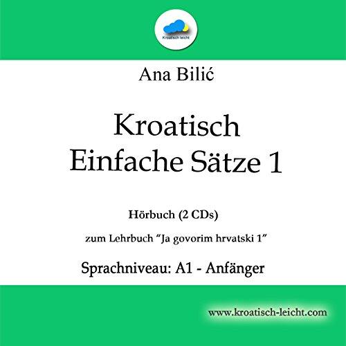 Kroatisch Einfache Sätze 1 - Hörbuch (2-CDs)