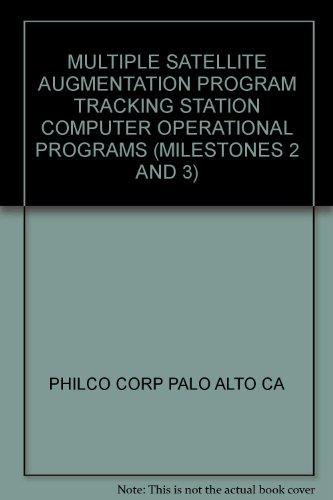 MULTIPLE SATELLITE AUGMENTATION PROGRAM TRACKING STATION COMPUTER OPERATIONAL PROGRAMS (MILESTONES 2 AND 3)