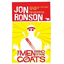 [The Men Who Stare at Goats] (By: Jon Ronson) [published: July, 2005]