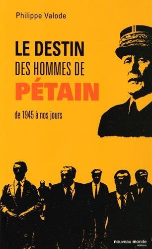 Le destin des hommes de Pétain : De 1945 à nos jours