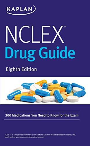 NCLEX Drug Guide: 300 Medications You Need to Know for the Exam (Kaplan Test Prep)