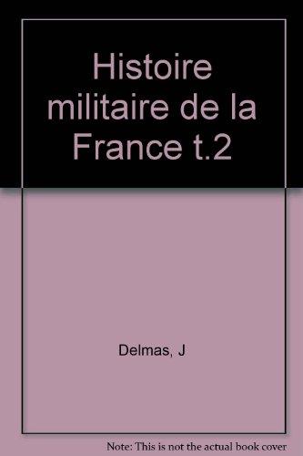 Histoire militaire de la France  Tome 2 : De 1715  1871