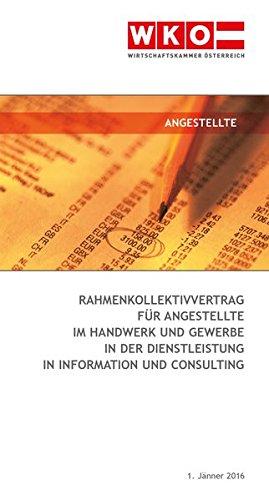 Rahmenkollektivvertrag für Angestellte im Handwerk und Gewerbe, in der Dienstleistung, in Information und Consulting 2015: Gültig seit 01. Jänner 2016