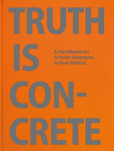 Truth is Concrete - a Handbook for Artistic Strategies in Real Politics por Florian Malzacher