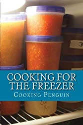 Cooking for the Freezer: 25 Make-and-Freeze Recipes by Cooking Penguin (2013-02-20)