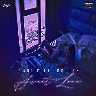Sweet Love (feat. Bricks) [Explicit]