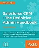 Salesforce CRM - The Definitive Admin Handbook