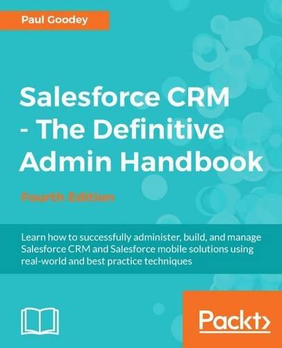 Salesforce CRM - The Definitive Admin Handbook por Paul Goodey