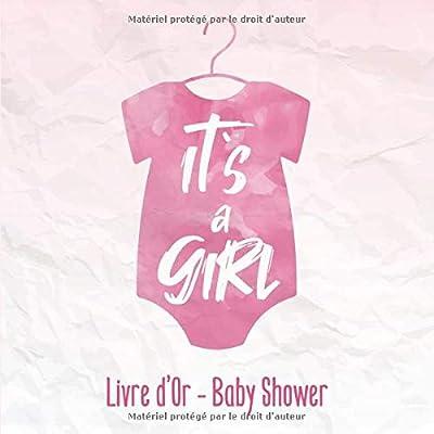 Livre d'Or - Baby Shower - It`s a Girl: ta première fête : Souvenirs de la fête de baby shower