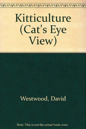 Kitticulture (Cat's Eye View)