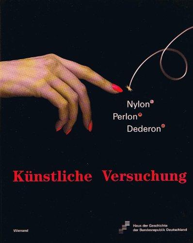 Künstliche Versuchung: Nylon - Perlon - Dederon (Nylon Petticoats)