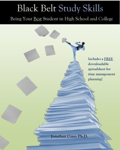 Black Belt Study Skills 1st Edition: Being Your Best Student in High School and College by Jonathan Corey Ph.D. (2013-09-14)