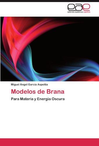 Modelos de Brana: Para Materia y Energía Oscura por Miguel Ángel García Aspeitia