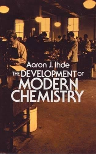The Development of Modern Chemistry (Dover Books on Chemistry) por Aaron J. Ihde