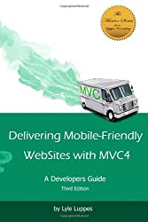 Delivering Mobile-Friendly WebSites with MVC4: A Developers Guide