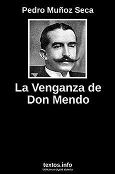 La venganza de Don Mendo (Spanish Edition)