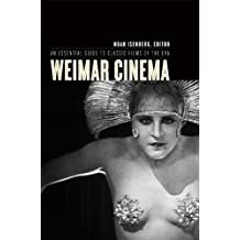 Weimar Cinema: An Essential Guide to Classic Films of the Era
