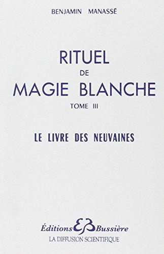 Rituel de magie blanche, tome 3 : Le livre des neuvaines