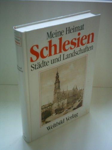 Meine Heimat Schlesien. Städte und Landschaften.