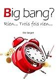 Big bang? Rien... Trois fois rien