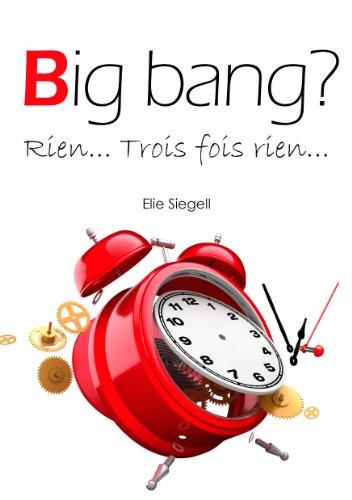 Couverture du livre Big bang? Rien... Trois fois rien