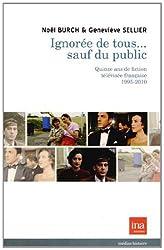 Ignorée de tous... sauf du public : Quinze ans de fictions télévisées françaises 1995-2010