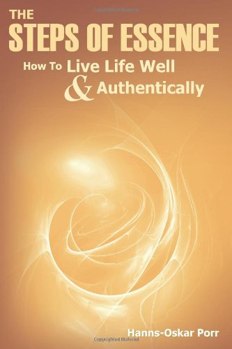 the-steps-of-essence-how-to-live-life-well-and-authentically