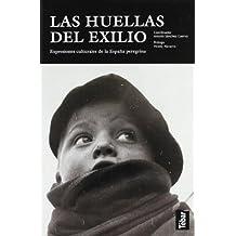 Las Huellas del Exilio: Expresiones culturales de la España peregrina