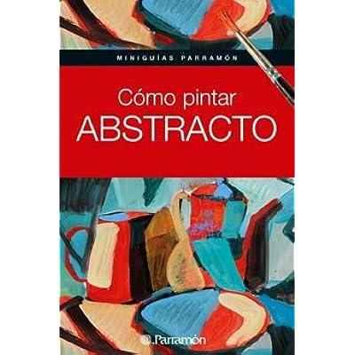 Free Como Pintar Abstracto (Miniguias Parramon) PDF Download