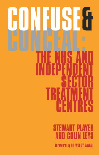 Confuse & Conceal: The NHS and Independent Sector Treatment Centres