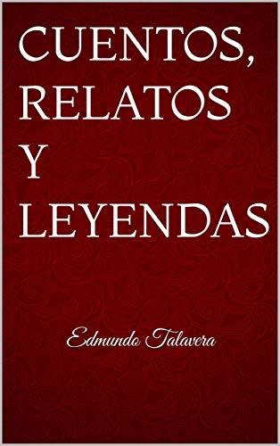 CUENTOS, RELATOS Y LEYENDAS: Edmundo Talavera