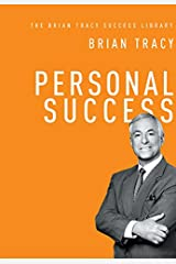 Personal Success (The Brian Tracy Success Library) Kindle Edition