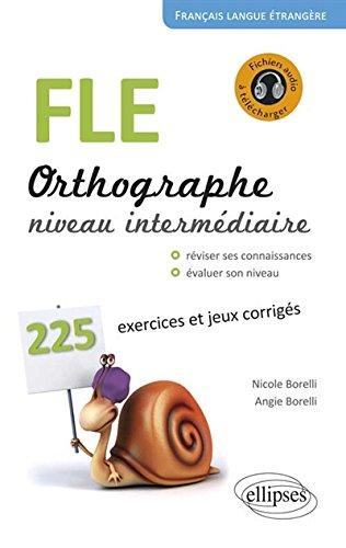 FLE Orthographe Niveau Intermédiaire 225 Exercices et Jeux Corrigés Fichiers Audio à Télécharger