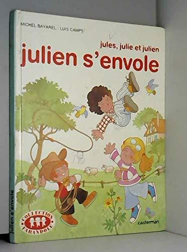 Julien s'envole par  Michel Bavarel, Luis Camps