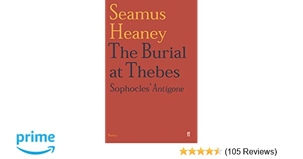 the burial at thebes seamus heaney