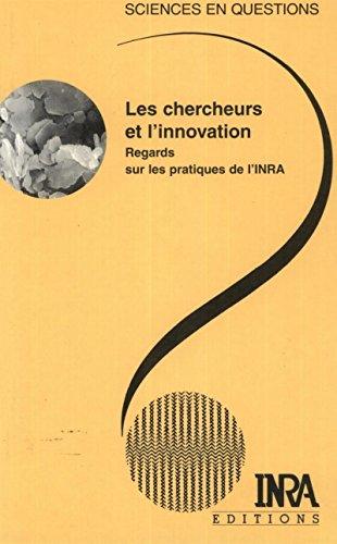 Livre gratuits en ligne Les chercheurs et l'innovation: Regards sur les pratiques de l'INRA epub pdf
