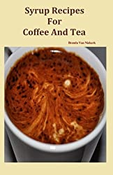 Syrup Recipes For Coffee And Tea by Brenda Van Niekerk (2015-03-21)