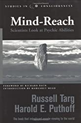 Mind-reach: Scientists Look at Psychic Abilities (Studies in Consciousness) by Russell Targ (2005-02-25)
