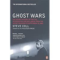 Ghost Wars: The Secret History of the CIA, Afghanistan and Bin Laden, from the Soviet Invasion to September 10,2001