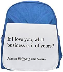 Johann Wolfgang von Goethe If I love you what business is it of yours printed kid's Bleu  backpack, Cute backpacks, cute small backpacks, cute Noir  backpack, cool Noir  backpack, fashion backpacks, l | Stocker