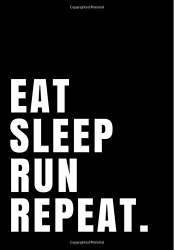 Eat Sleep Run Repeat.: Notebook Journal Ruled Paper 110 pages 7