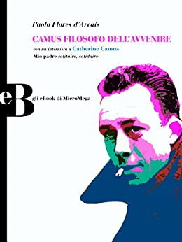 Camus filosofo dell'avvenire di [d'Arcais, Paolo Flores]